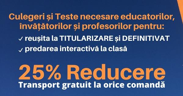 Titularizare Educatoare si Invatatoare. Iti oferim 25% Reducere la Culegeri de pregatire pentru reusita la examen