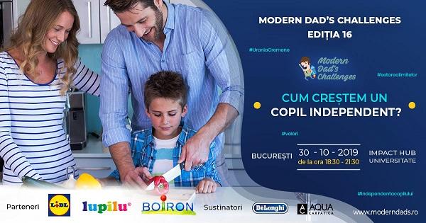 """Modern Dad's Challenges 16: """"Cum crestem un copil independent"""""""