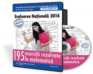 Evaluarea Nationala 2014: 195 de exercitii rezolvate la matematica
